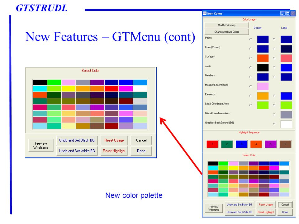 GTSTRUDL New Features – GTMenu (cont) New color palette