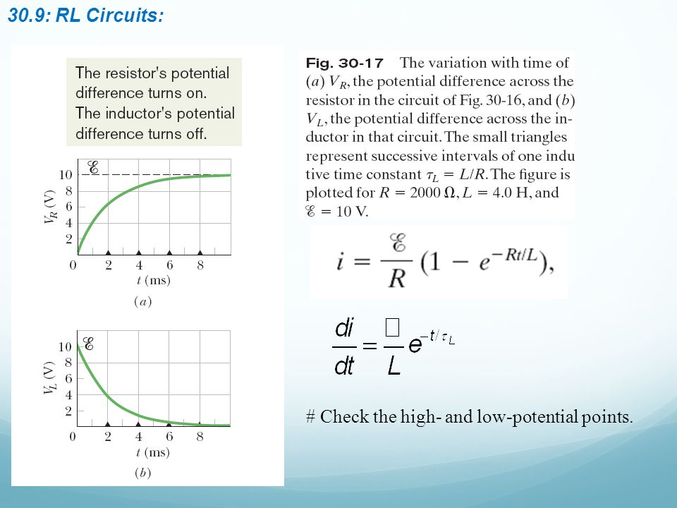 30.9: RL Circuits: # Check the high- and low-potential points.