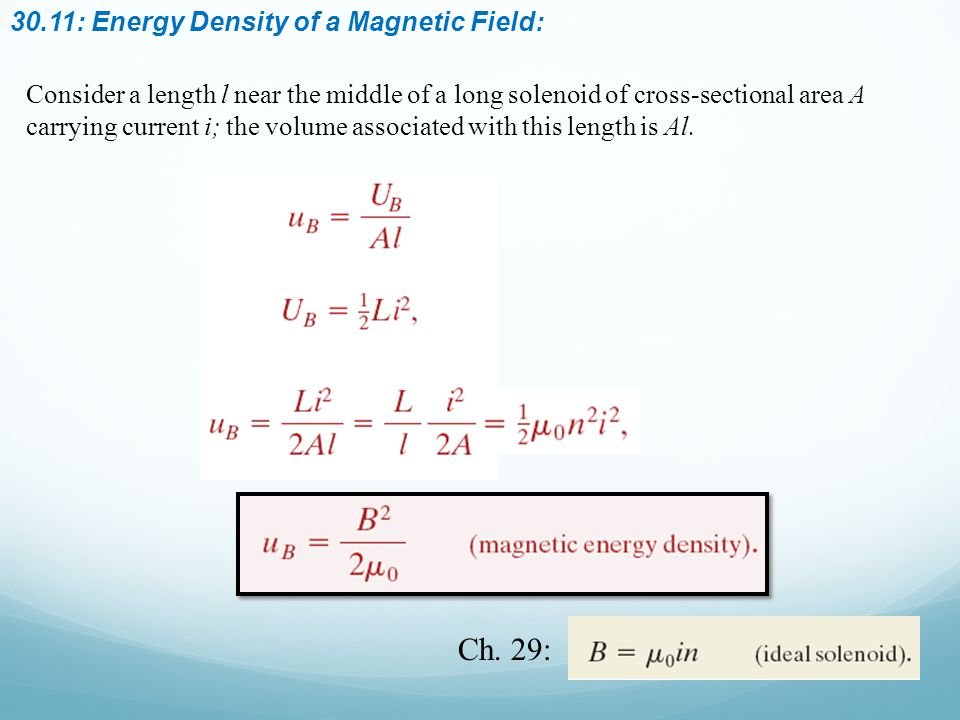 30.11: Energy Density of a Magnetic Field: Consider a length l near the middle of a long solenoid of cross-sectional area A carrying current i; the vo