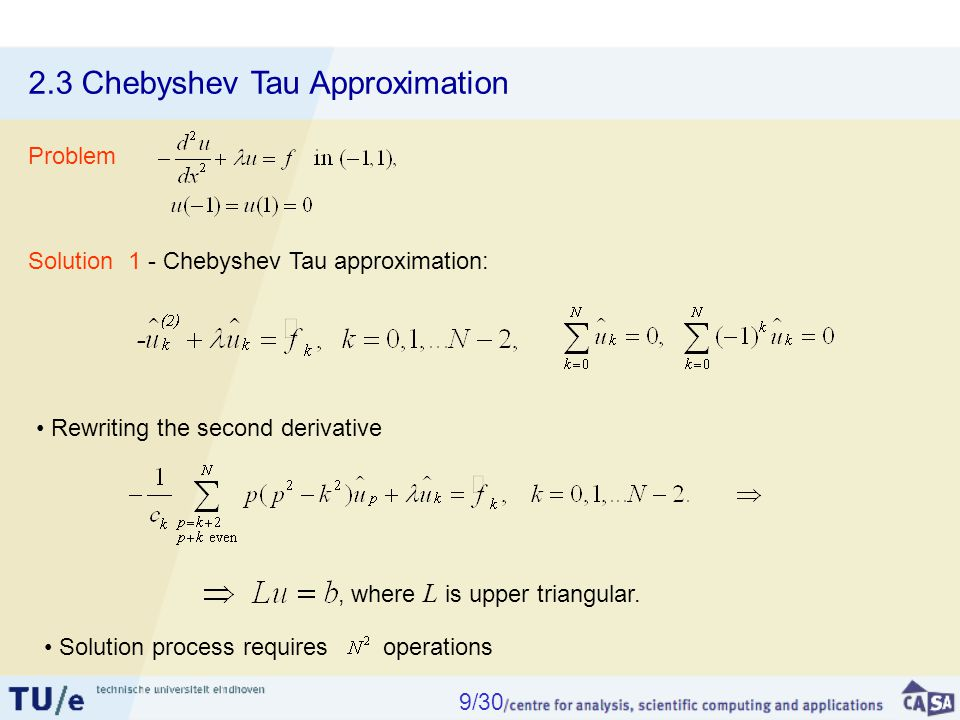 2.3 Chebyshev Tau Approximation Solution 1 - Chebyshev Tau approximation: Rewriting the second derivative, where L is upper triangular.