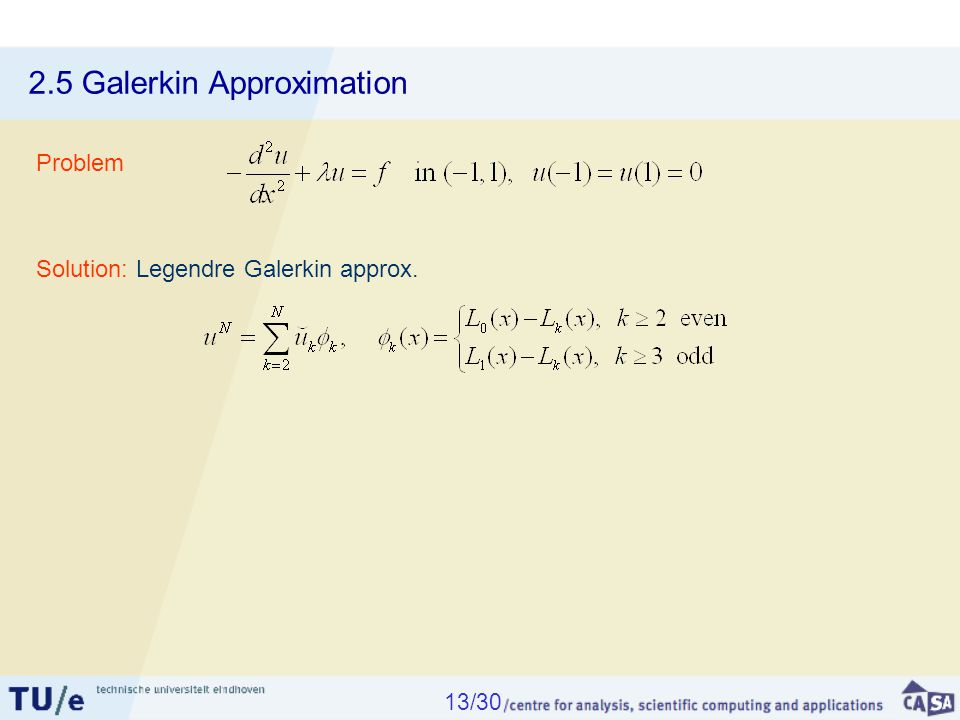 2.5 Galerkin Approximation Solution: Legendre Galerkin approx. Problem 13/30