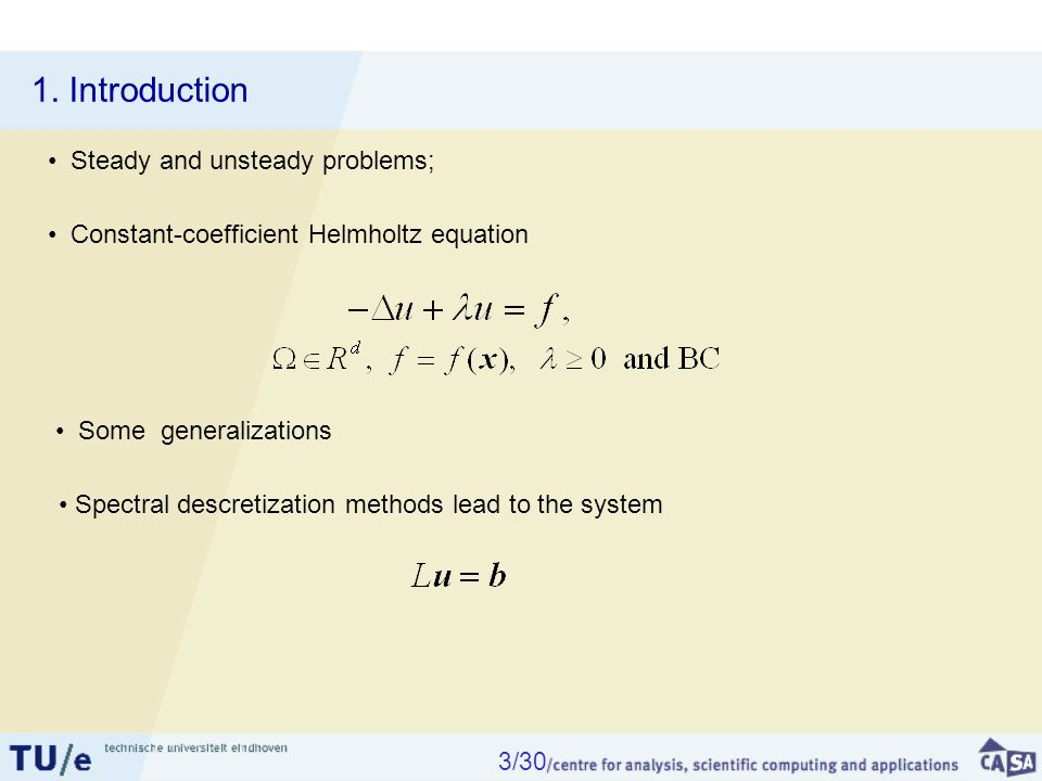 Computational cost: Solution process: Reduction and to Schur form Construction of F' Solution of for U' Transformation from U' to U.