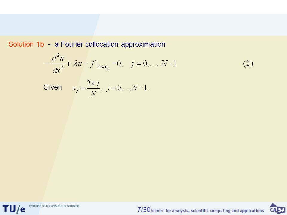 The same system but An alternative set of basis functions produces tridiagonal system: Then expension is The right-hand side terms in (5) are related to Legendre coefficients : Two sets of tridiagonal equations; O(N) operations 14/30