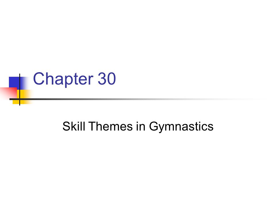 Chapter 30 Skill Themes in Gymnastics