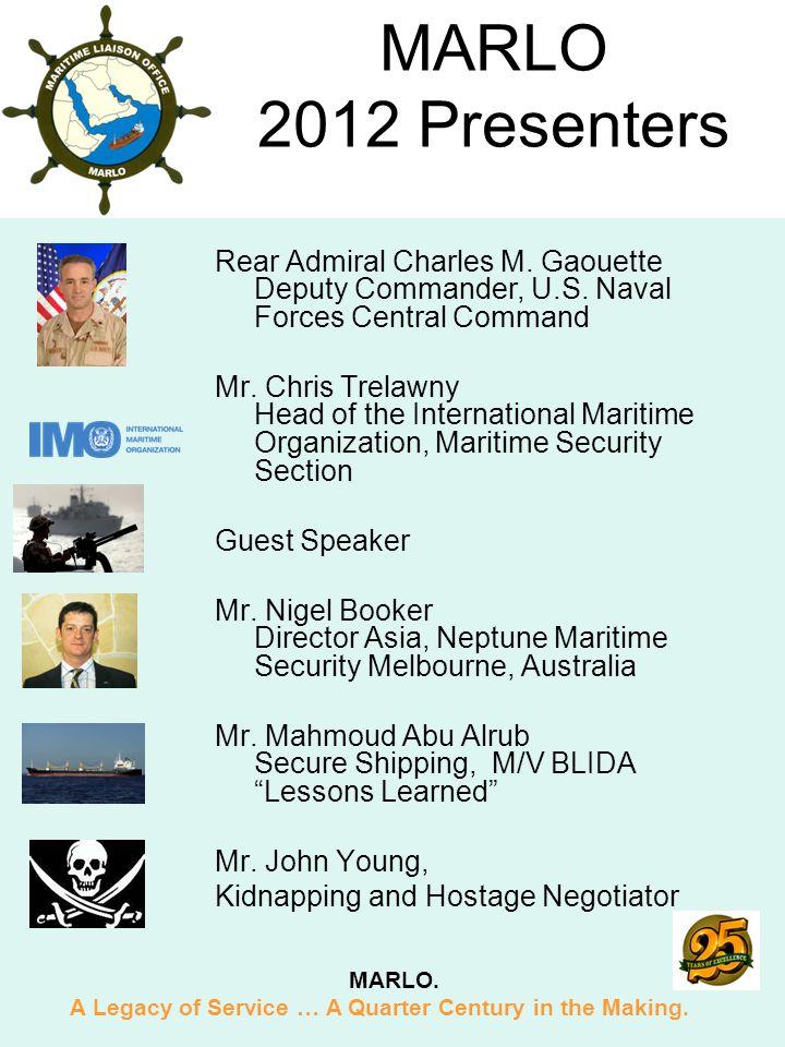 MARLO 2012 Presenters Rear Admiral Charles M. Gaouette Deputy Commander, U.S.