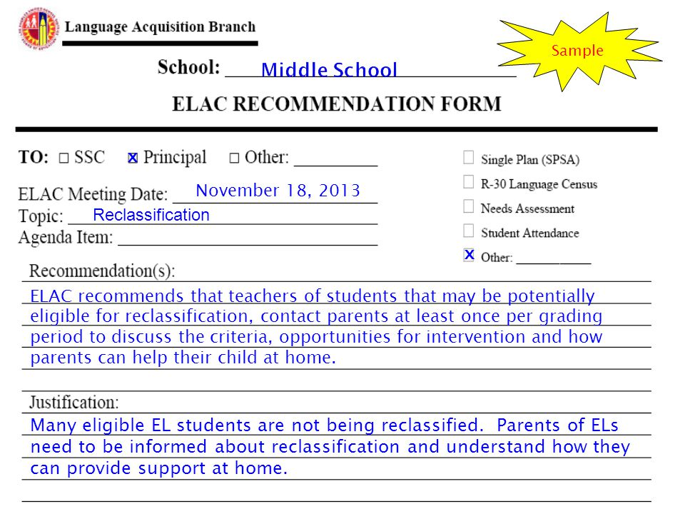 32 ELAC recommends that teachers of students that may be potentially eligible for reclassification, contact parents at least once per grading period to discuss the criteria, opportunities for intervention and how parents can help their child at home.