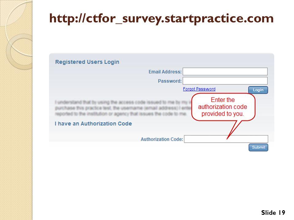 Slide 19 http://ctfor_survey.startpractice.com Slide 19