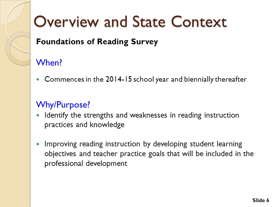 Slide 6 Overview and State Context Foundations of Reading Survey When.