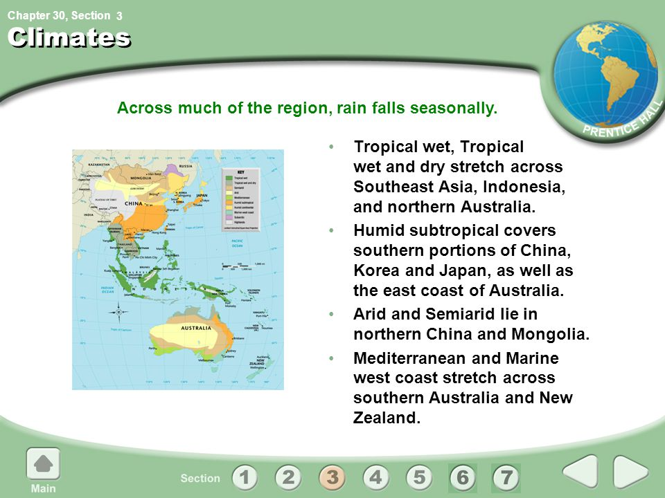 Chapter 30, Section Across much of the region, rain falls seasonally. 3 Climates Tropical wet, Tropical wet and dry stretch across Southeast Asia, Ind