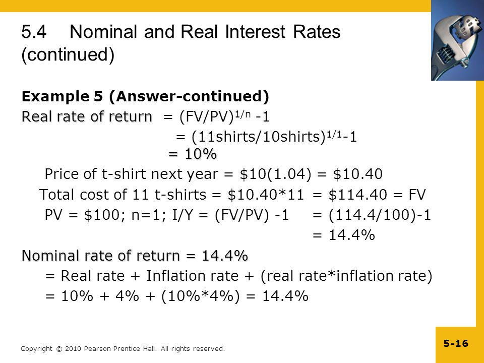 Copyright © 2010 Pearson Prentice Hall. All rights reserved. 5-16 5.4 Nominal and Real Interest Rates (continued) Example 5 (Answer-continued) Real ra