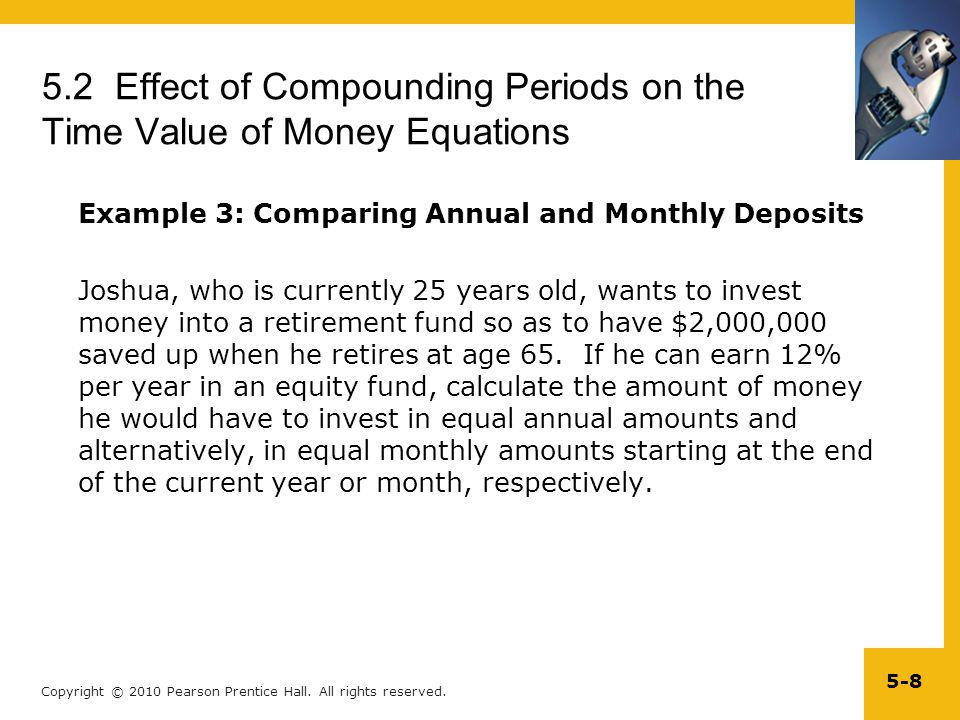 Copyright © 2010 Pearson Prentice Hall. All rights reserved. 5-8 5.2 Effect of Compounding Periods on the Time Value of Money Equations Example 3: Com