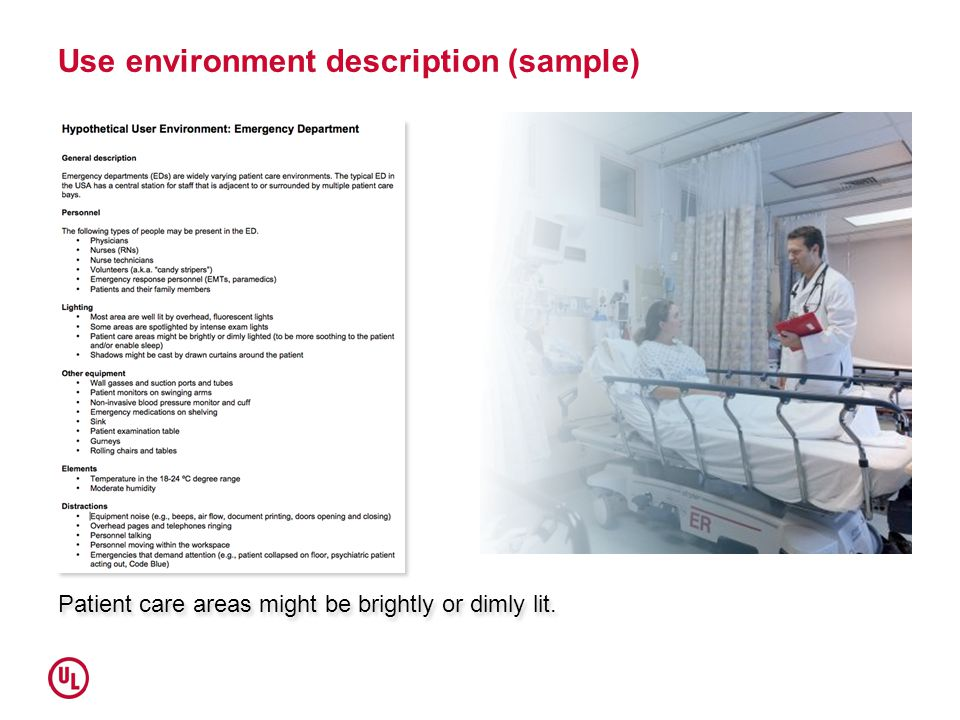 Use environment description (sample) Patient care areas might be brightly or dimly lit.