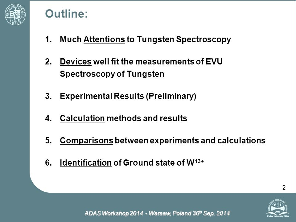 ADAS Workshop 2014 - Warsaw, Poland 30 th Sep. 2014 Outline: 1.Much Attentions to Tungsten Spectroscopy 2.Devices well fit the measurements of EVU Spe