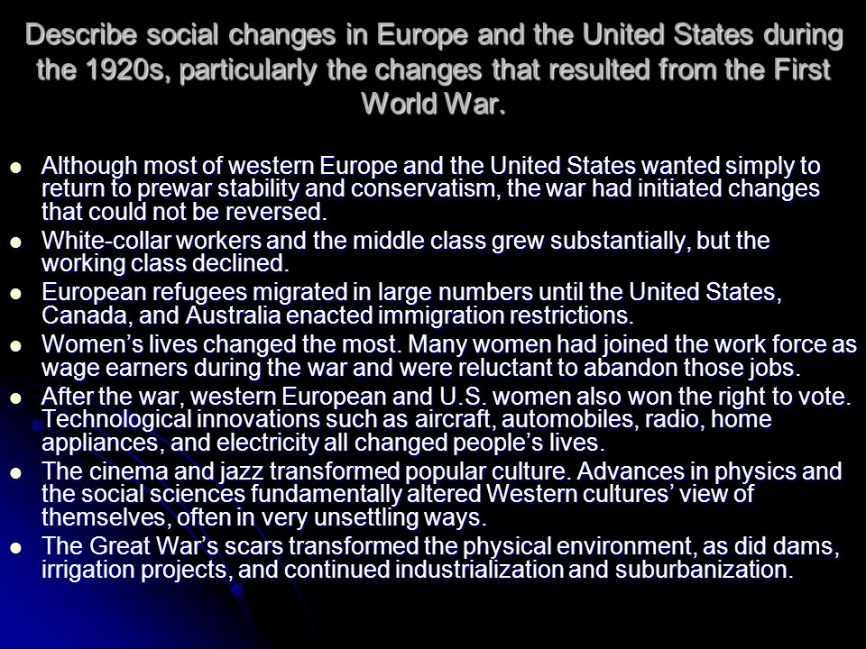 Describe social changes in Europe and the United States during the 1920s, particularly the changes that resulted from the First World War.