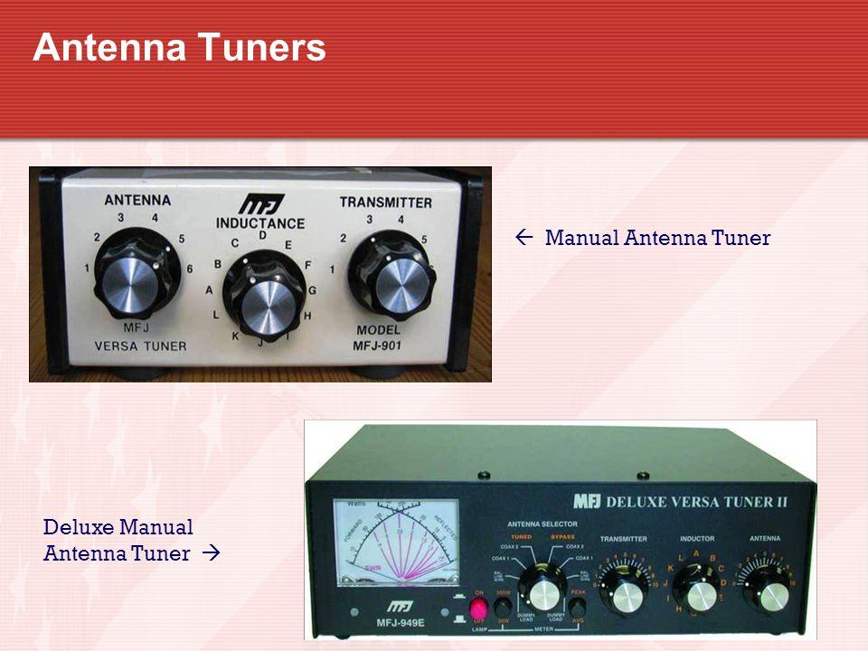 Antenna Tuners  Manual Antenna Tuner Deluxe Manual Antenna Tuner 