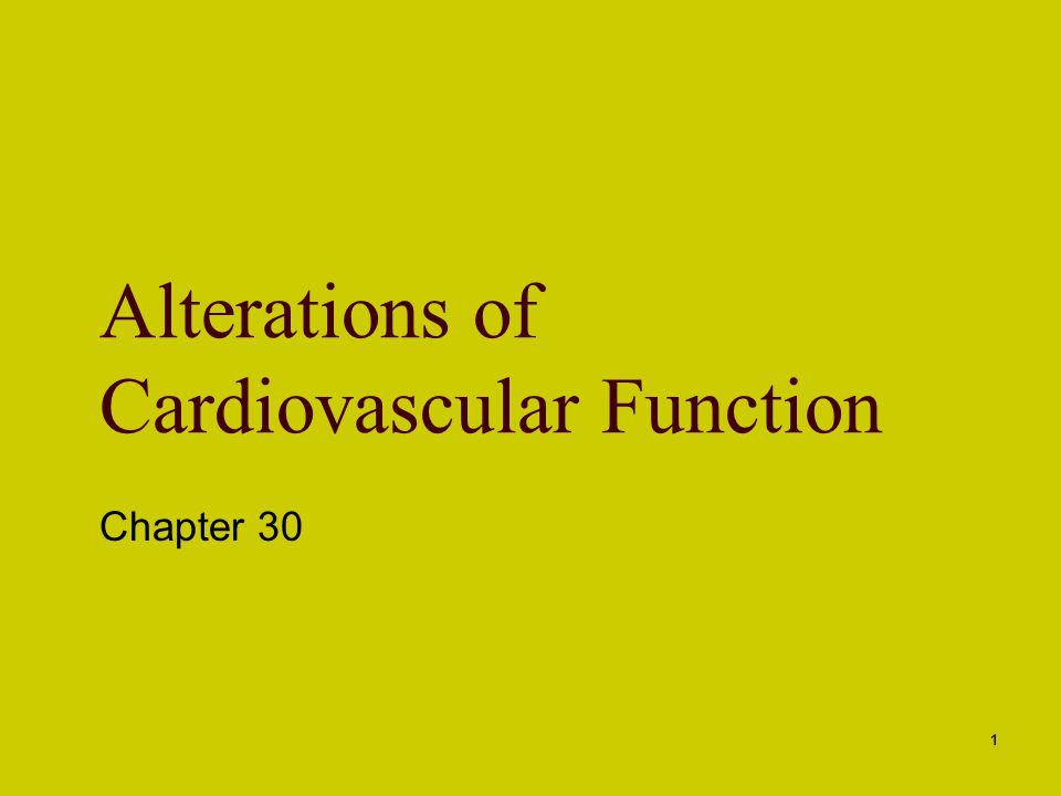 1 Alterations of Cardiovascular Function Chapter 30