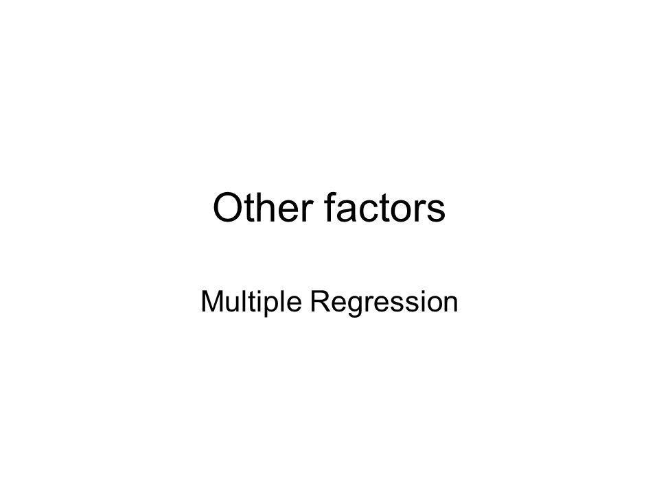 Other factors Multiple Regression