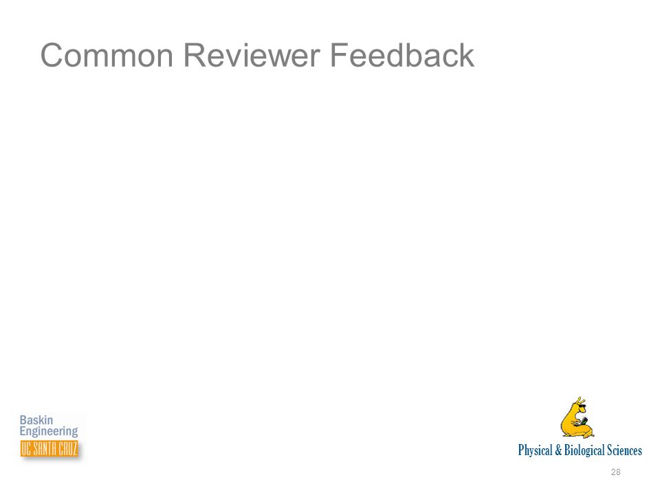 Physical & Biological Sciences 28 Common Reviewer Feedback