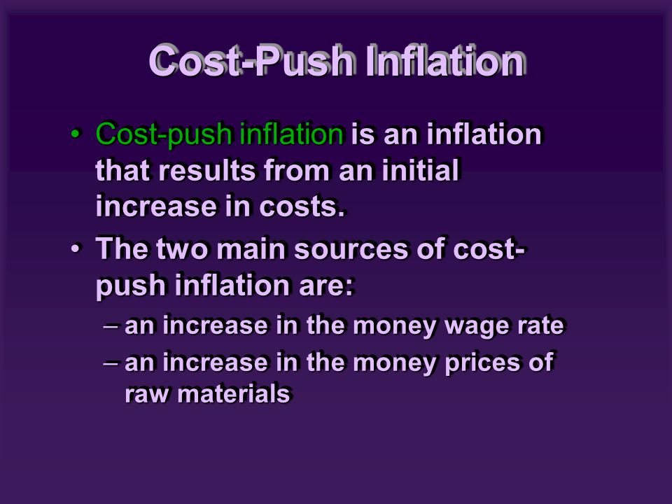 Cost-push inflation is an inflation that results from an initial increase in costs.Cost-push inflation is an inflation that results from an initial increase in costs.