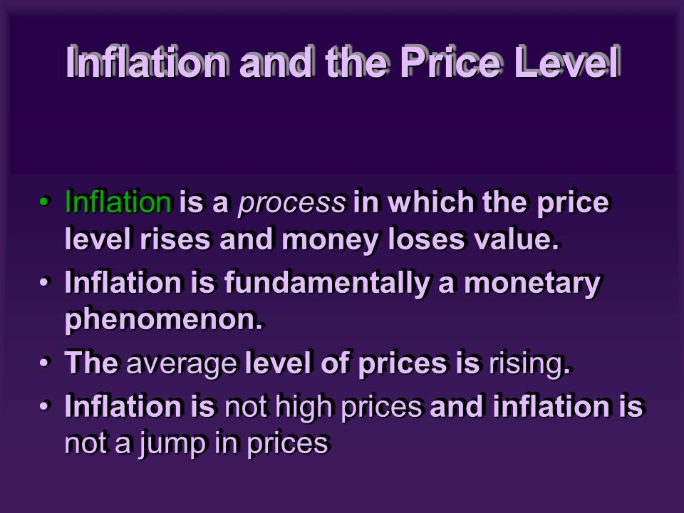 ANTICIPATED INFLATION Fully Anticipated Inflation Inflation at 4% would mean workers would know that nominal wage increases of 4% were not real wage increases, andInflation at 4% would mean workers would know that nominal wage increases of 4% were not real wage increases, and Investors earning a 7% rate of interest on bonds would know that their real return would be 3% after adjusting for inflationInvestors earning a 7% rate of interest on bonds would know that their real return would be 3% after adjusting for inflation Menu costs -- the actual physical costs of changing pricesMenu costs -- the actual physical costs of changing prices Shoe leather costs -- additional wear and tear necessary to hold less cashShoe leather costs -- additional wear and tear necessary to hold less cash Our tax system and financial system do not fully adjust even to fully anticipated inflationOur tax system and financial system do not fully adjust even to fully anticipated inflation Fully Anticipated Inflation Inflation at 4% would mean workers would know that nominal wage increases of 4% were not real wage increases, andInflation at 4% would mean workers would know that nominal wage increases of 4% were not real wage increases, and Investors earning a 7% rate of interest on bonds would know that their real return would be 3% after adjusting for inflationInvestors earning a 7% rate of interest on bonds would know that their real return would be 3% after adjusting for inflation Menu costs -- the actual physical costs of changing pricesMenu costs -- the actual physical costs of changing prices Shoe leather costs -- additional wear and tear necessary to hold less cashShoe leather costs -- additional wear and tear necessary to hold less cash Our tax system and financial system do not fully adjust even to fully anticipated inflationOur tax system and financial system do not fully adjust even to fully anticipated inflation
