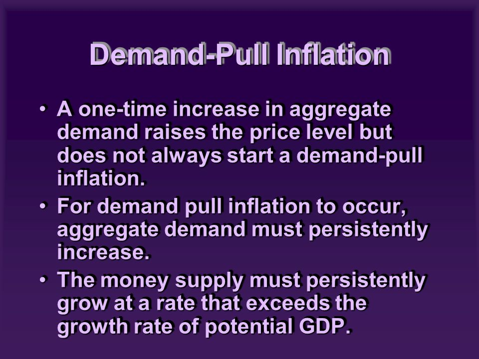 A one-time increase in aggregate demand raises the price level but does not always start a demand-pull inflation.A one-time increase in aggregate demand raises the price level but does not always start a demand-pull inflation.