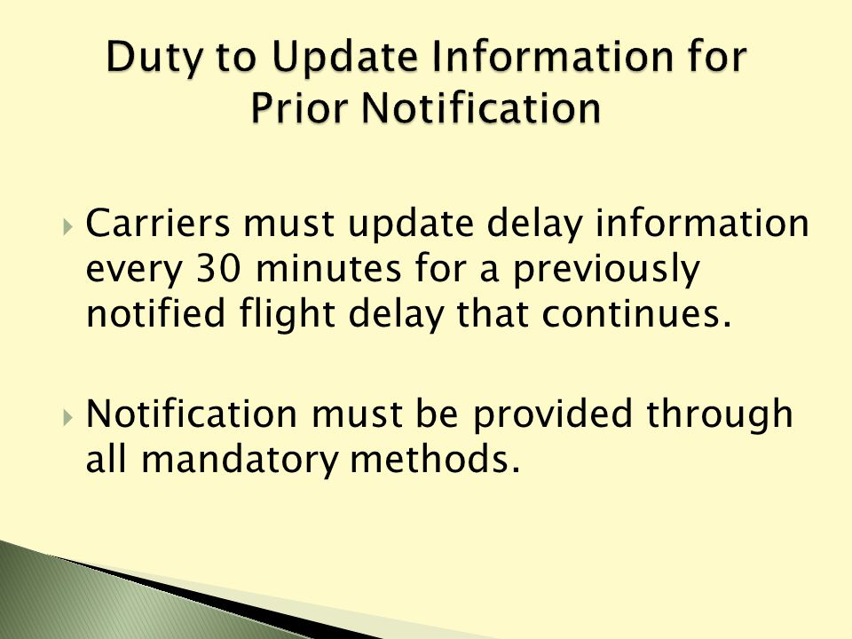  Carriers must update delay information every 30 minutes for a previously notified flight delay that continues.