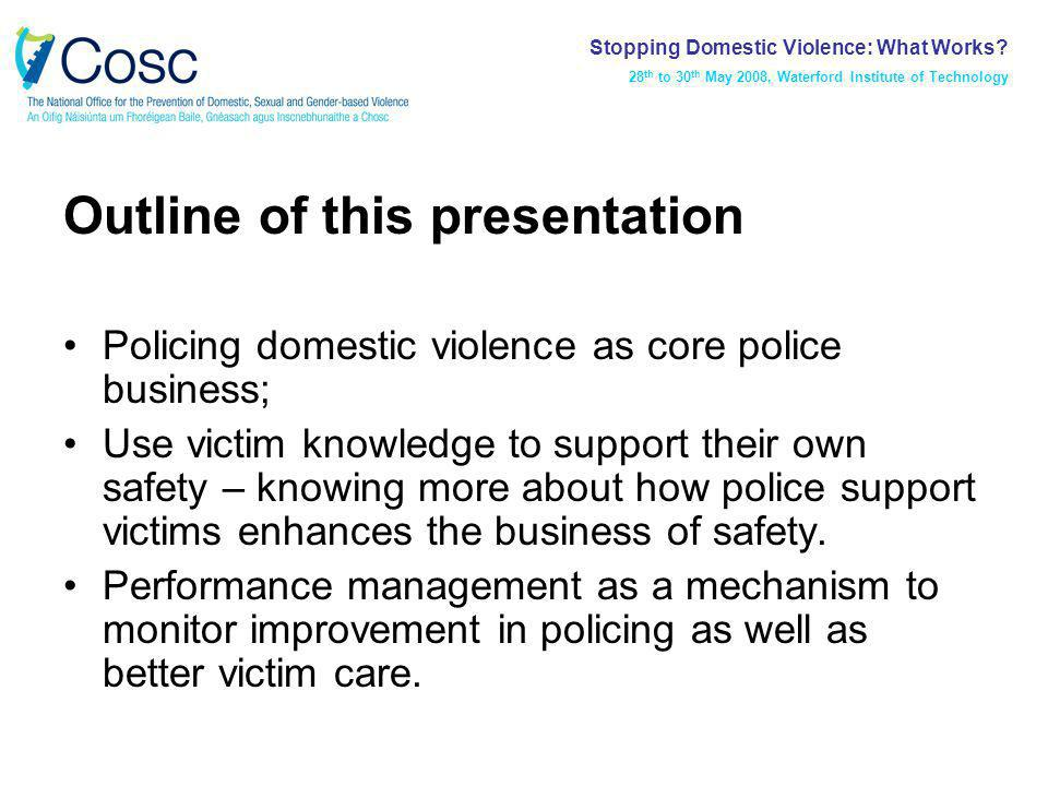 Lesson One: Domestic Violence is Core Business of Policing… Stopping Domestic Violence: What Works.