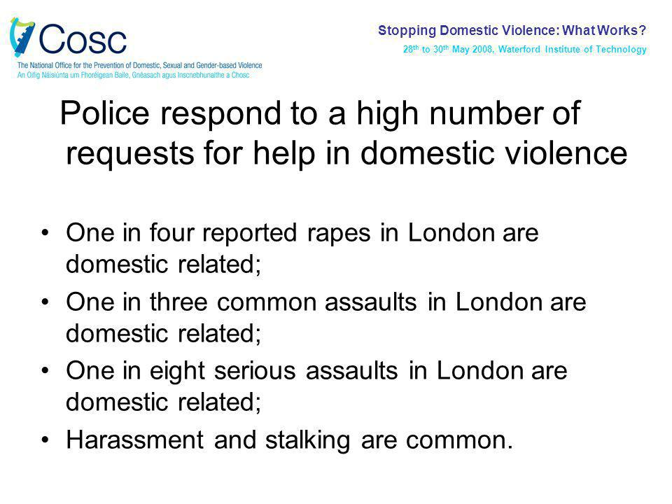 Understanding how victims use the police is critical to understanding how well policing responds to such pleas for help Such understanding of use can lead to a better understanding of victims' risks Some victims use the police more than others A systematic review in London of police reports shows that repeat use of police for domestic violence by a small proportion – these range between 12 – 16% of all domestic violence callers in each borough in London Stopping Domestic Violence: What Works.