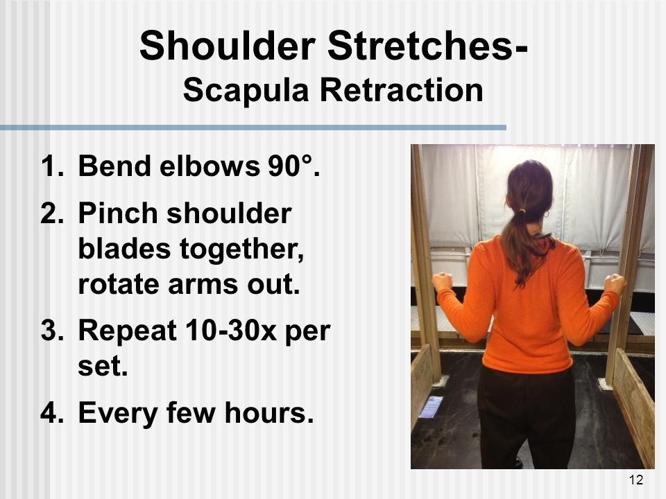 12 Shoulder Stretches- Scapula Retraction 1.Bend elbows 90°.
