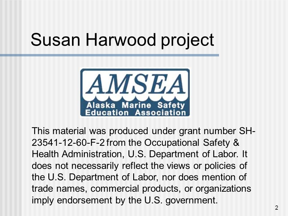 Susan Harwood project 2 This material was produced under grant number SH- 23541-12-60-F-2 from the Occupational Safety & Health Administration, U.S.