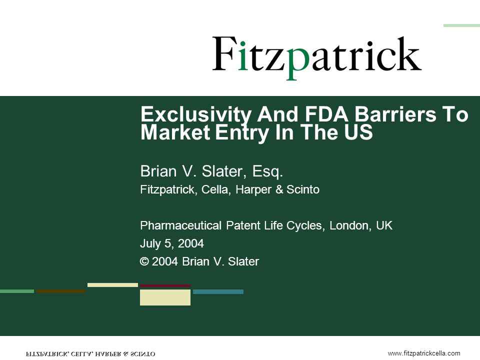 www.fitzpatrickcella.com 12 180-Day Exclusivity Eligibility Two or more ANDA applicants first to file Para IV's re different patents: –Pre-Medicare: FDA policy that each applicant shares exclusivity and neither blocks the other FDA policy rejected in TorPharm v.