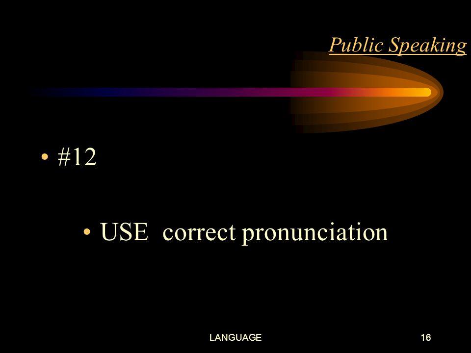 LANGUAGE15 Public Speaking- LANGUAGE #11 AVOID grammatical faults