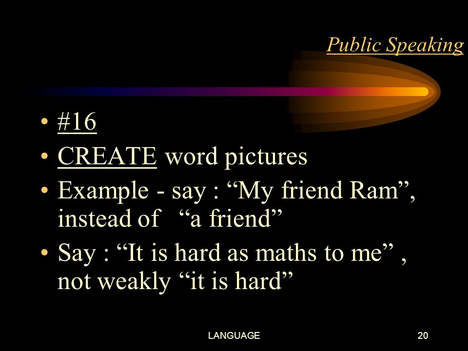 LANGUAGE19 Public Speaking #15 CITE specific example instead of making generalizations.