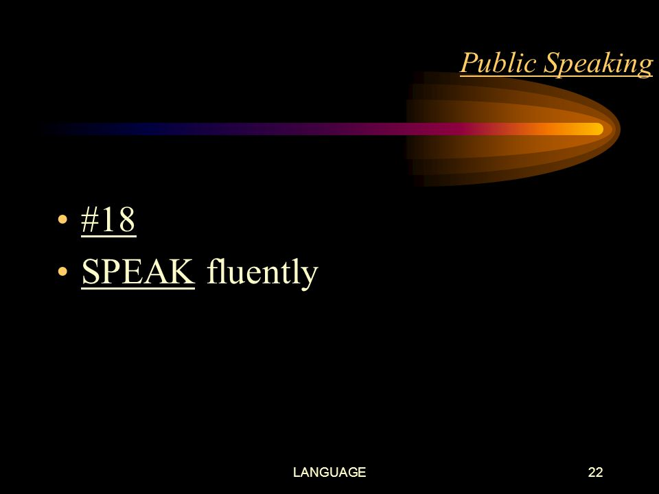LANGUAGE21 Public Speaking #17 USE pauses appropriately (when you make an important / major point - it will sink into the minds of your audience well)