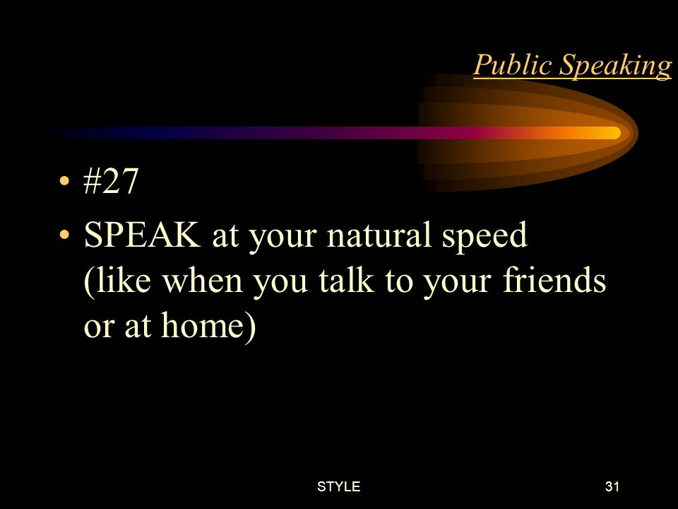 STYLE30 Public Speaking #26 KEEP your voice at a level that suits the size of the audience and the hall / room