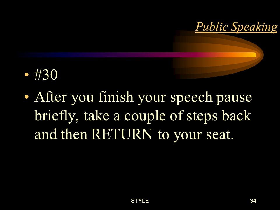 STYLE33 Public Speaking #29 ALLOW your hands the natural gestures they are used to, while you speak.