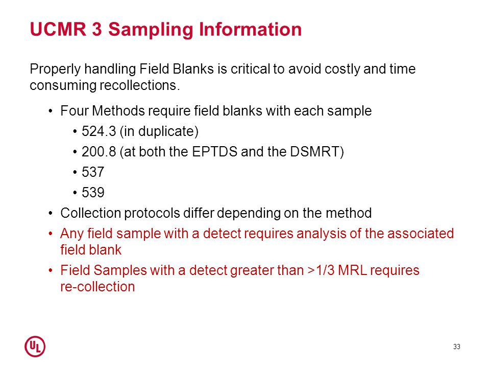 UCMR 3 Sampling Information Properly handling Field Blanks is critical to avoid costly and time consuming recollections.