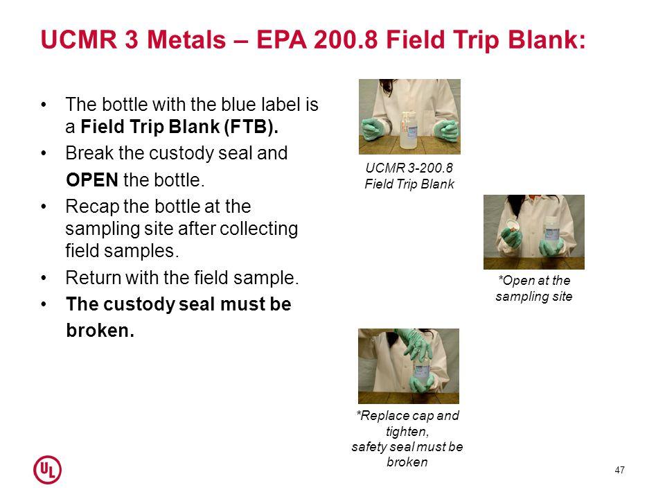 UCMR 3 Metals – EPA 200.8 Field Trip Blank: The bottle with the blue label is a Field Trip Blank (FTB).