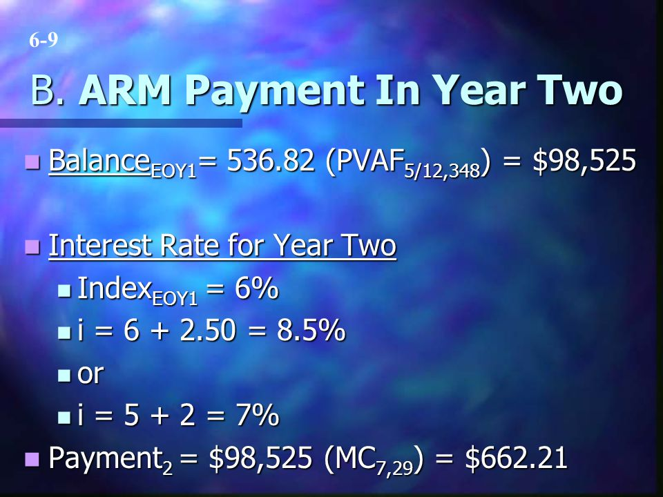 B. ARM Payment In Year Two Balance EOY1 = 536.82 (PVAF 5/12,348 ) = $98,525 Balance EOY1 = 536.82 (PVAF 5/12,348 ) = $98,525 Interest Rate for Year Tw