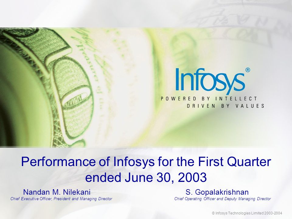 © Infosys Technologies Limited 2003-2004 Performance of Infosys for the First Quarter ended June 30, 2003 Nandan M.