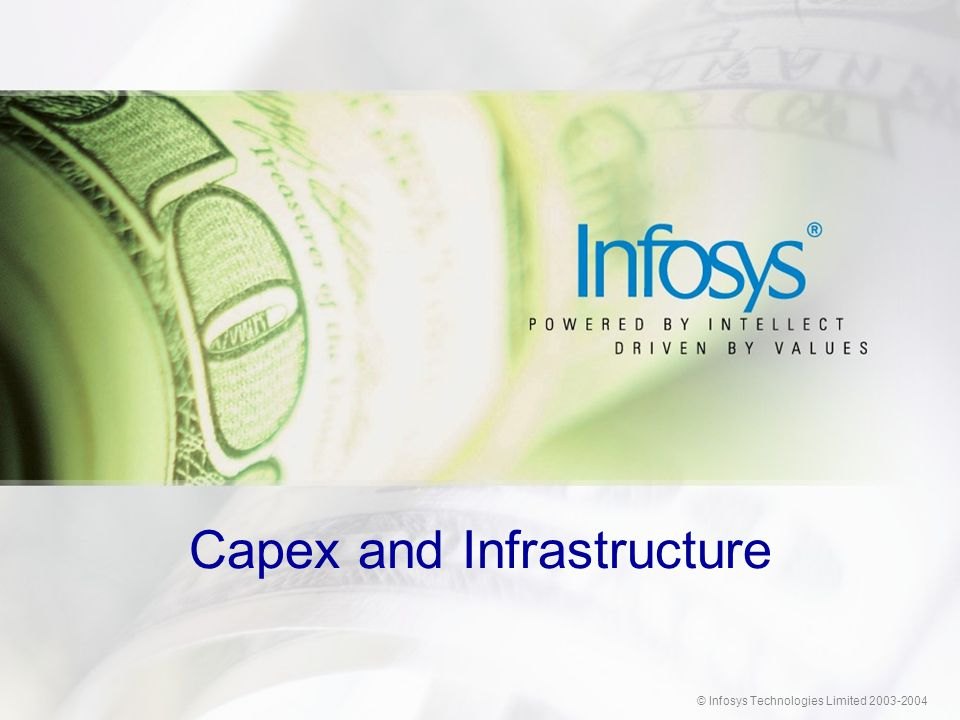 © Infosys Technologies Limited 2003-2004 Capex and Infrastructure