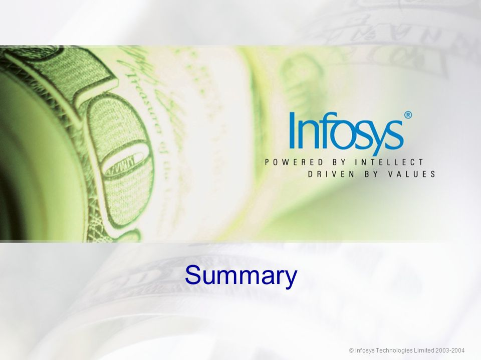 © Infosys Technologies Limited 2003-2004 Summary