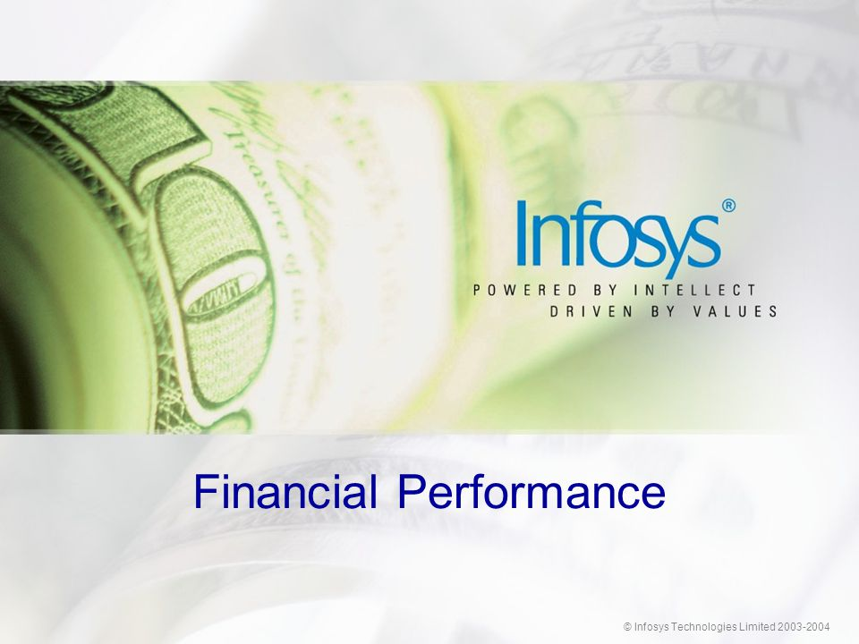 © Infosys Technologies Limited 2003-2004 Financial Performance