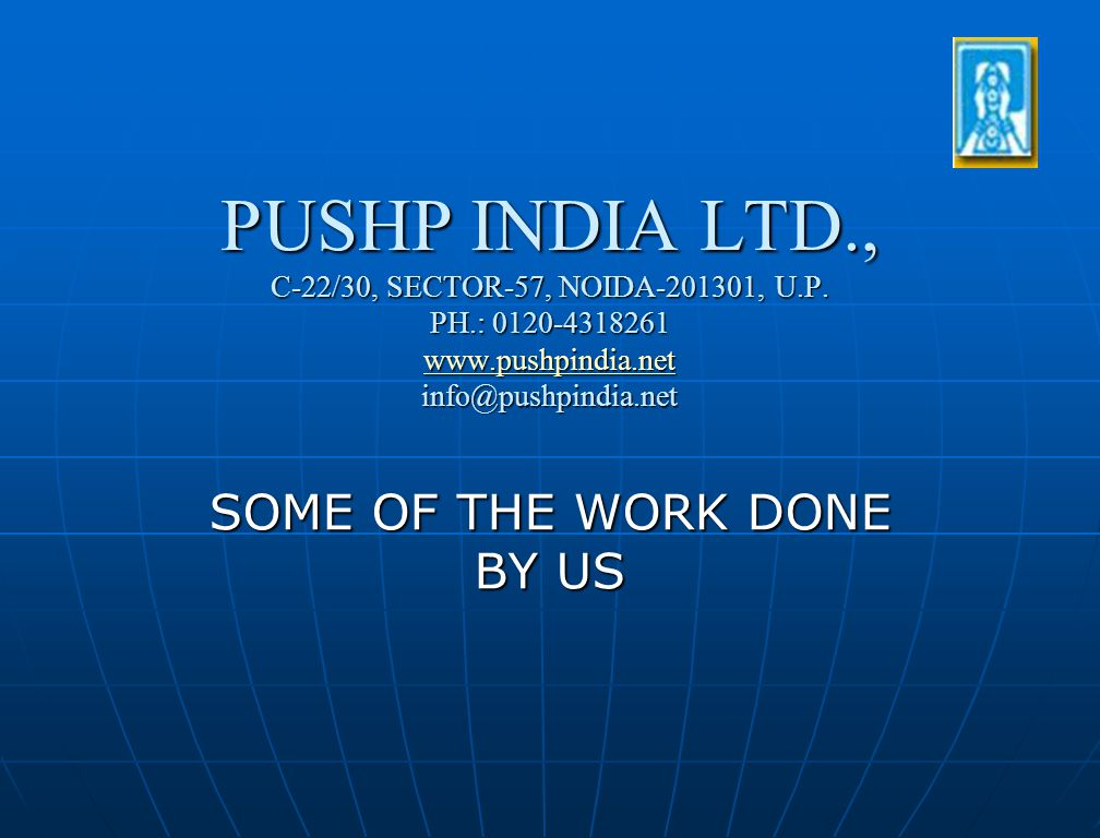 PUSHP INDIA LTD., C-22/30, SECTOR-57, NOIDA-201301, U.P.