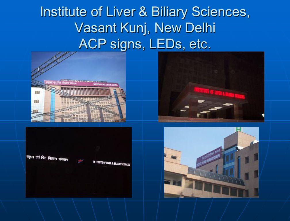 Institute of Liver & Biliary Sciences, Vasant Kunj, New Delhi ACP signs, LEDs, etc.