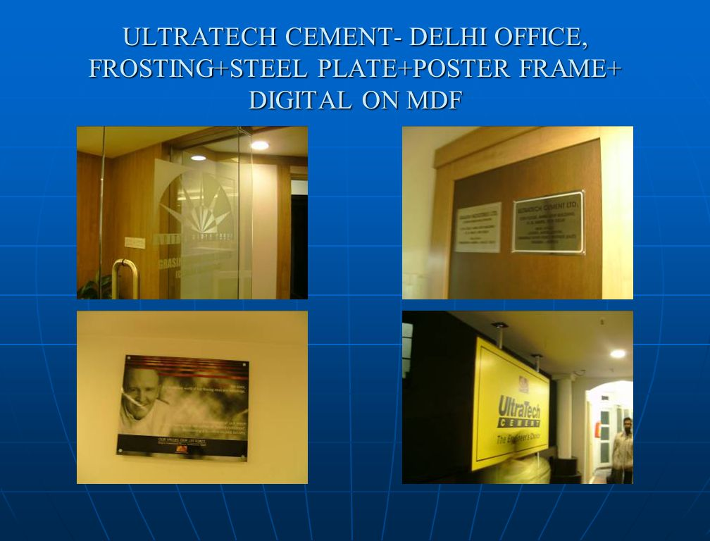 ULTRATECH CEMENT- DELHI OFFICE, FROSTING+STEEL PLATE+POSTER FRAME+ DIGITAL ON MDF