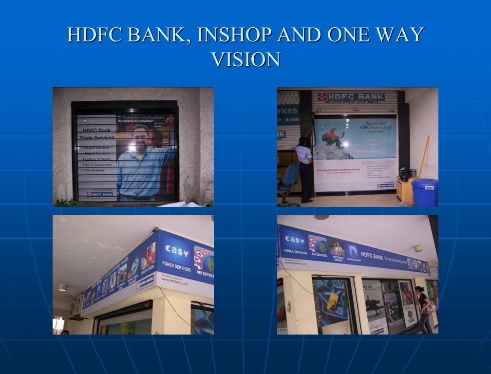 HDFC BANK, INSHOP AND ONE WAY VISION
