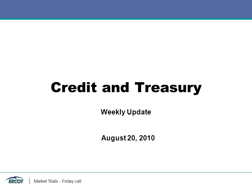 Market Trials - Friday call Credit and Treasury Weekly Update August 20, 2010