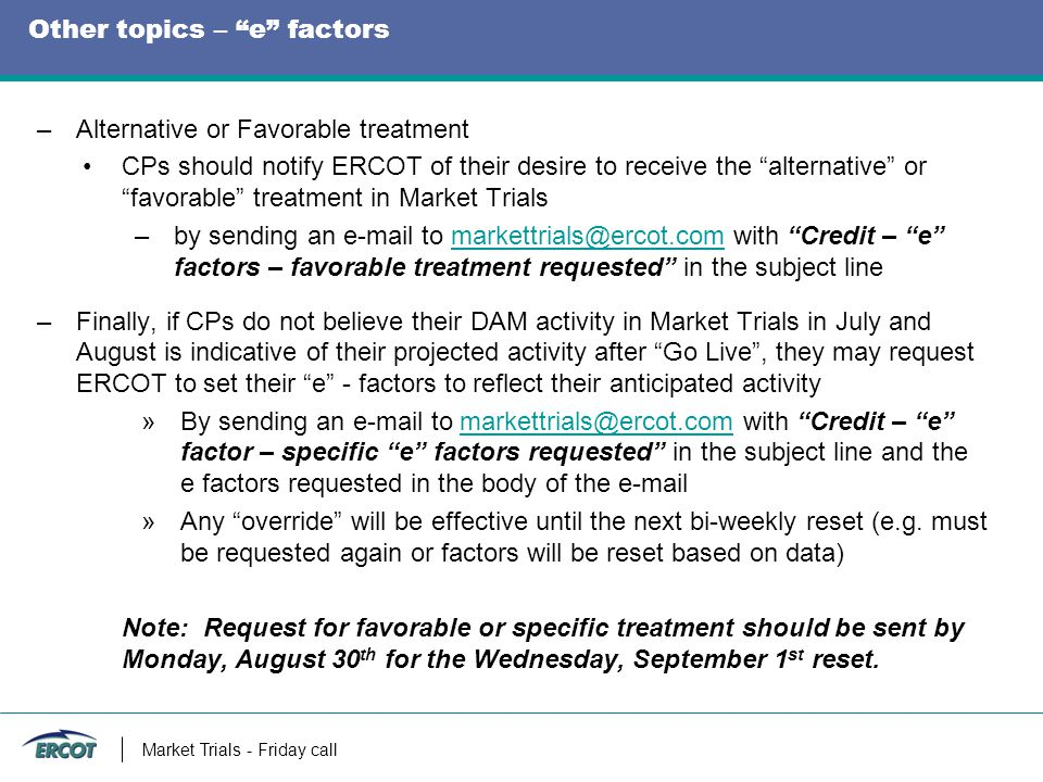 """Other topics – """"e"""" factors –Alternative or Favorable treatment CPs should notify ERCOT of their desire to receive the """"alternative"""" or """"favorable"""" tre"""