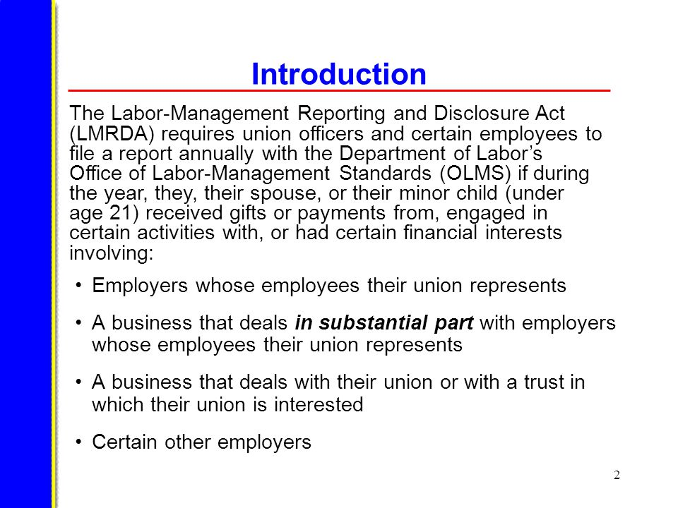 3 NOTE This presentation is about revised Form LM-30, Labor Organization Officer and Employee Report, which is the required form for reports covering a labor organization official's fiscal year beginning August 16, 2007 and thereafter.